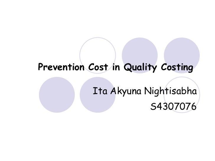 Prevention Cost in Quality Costing   Ita Akyuna Nightisabha S4307076