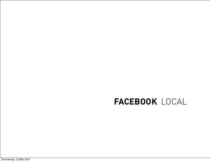 FACEBOOK LOCALDonnerstag, 3. März 2011
