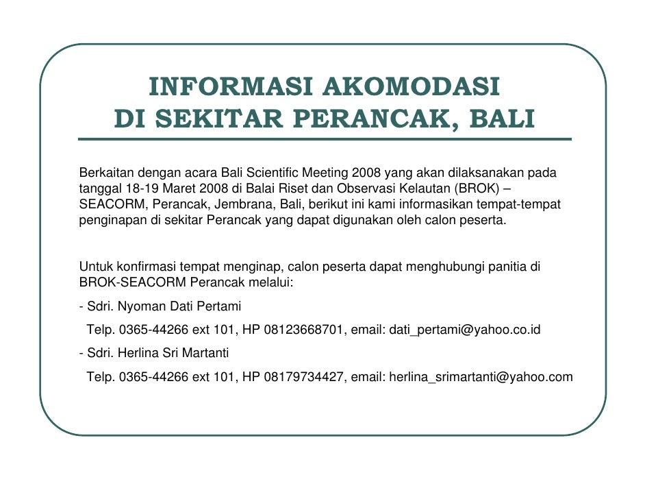 INFORMASI AKOMODASI       DI SEKITAR PERANCAK, BALI Berkaitan dengan acara Bali Scientific Meeting 2008 yang akan dilaksan...