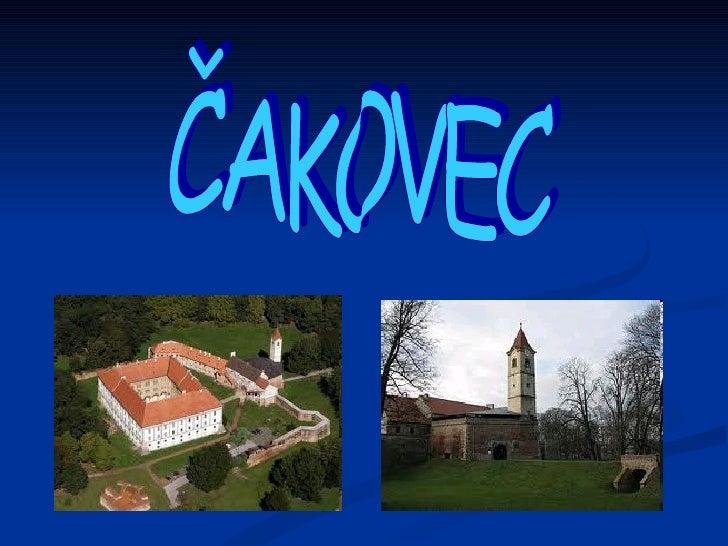 ČAKOVECI  live in Čakovec. Čakovec is on the north of                           čakovec  Croatia