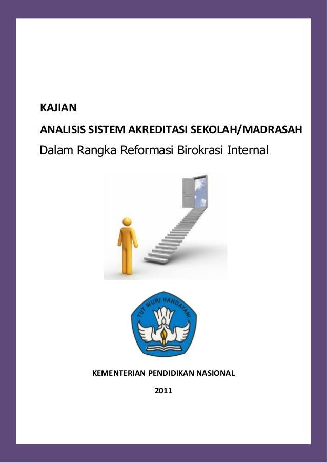 KAJIANANALISIS SISTEM AKREDITASI SEKOLAH/MADRASAHDalam Rangka Reformasi Birokrasi InternalKEMENTERIAN PENDIDIKAN NASIONAL2...