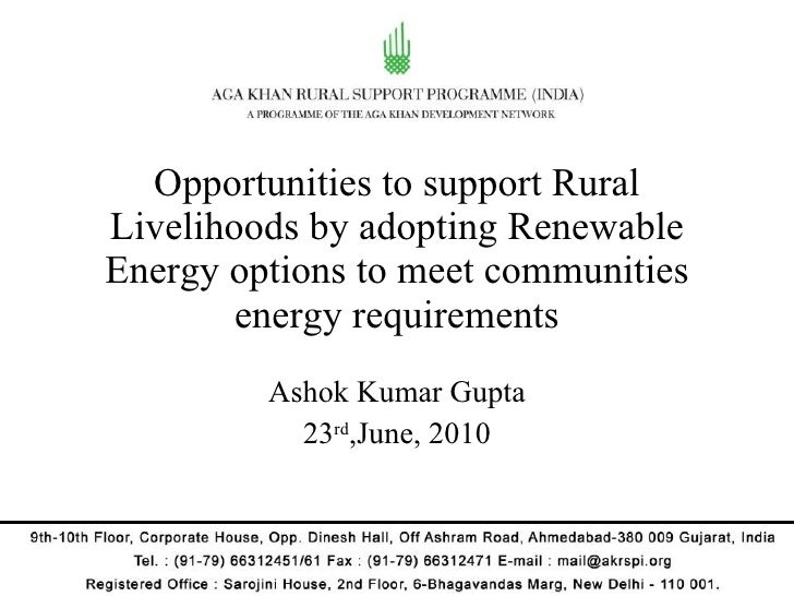Opportunities to support Rural Livelihoods by adopting Renewable Energy options to meet communities energy requirements As...