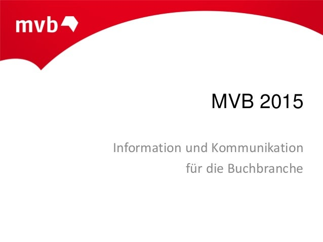 MVB 2015Information und Kommunikationfür die Buchbranche