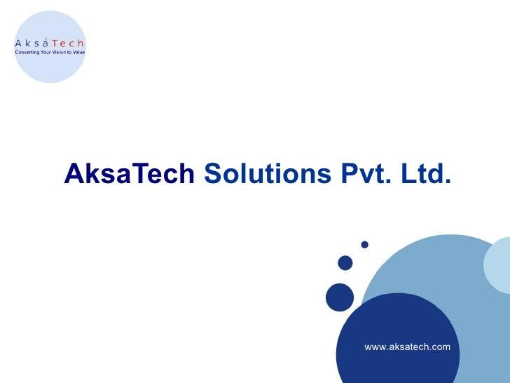 AksaTech Solutions Pvt. Ltd.                     www.aksatech.com