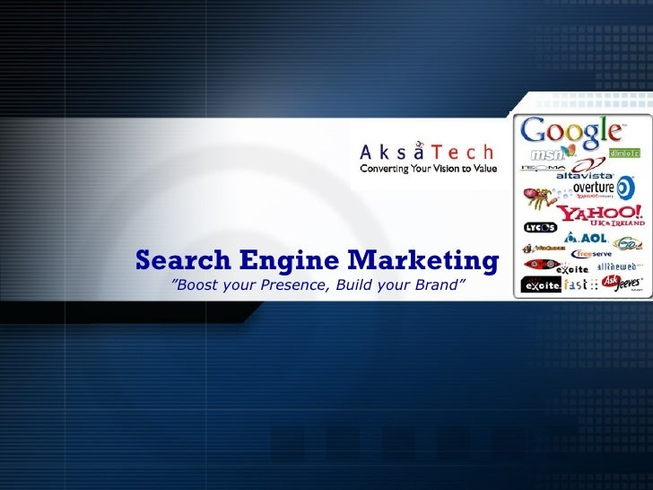 """Search Engine Marketing  """"Boost your Presence, Build your Brand"""""""