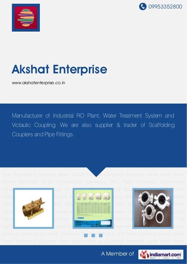09953352800     Akshat Enterprise     www.akshatenterprise.co.inScaffolding Couplers Water Cooler Victaulic Couplings Indu...