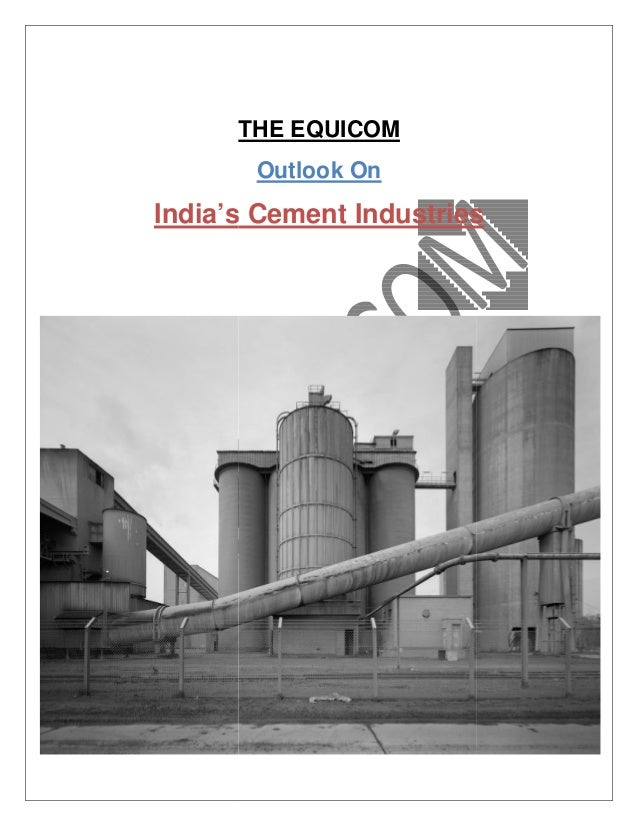 THE India's Cement Industries THE EQUICOM Outlook On India's Cement IndustriesIndia's Cement Industries