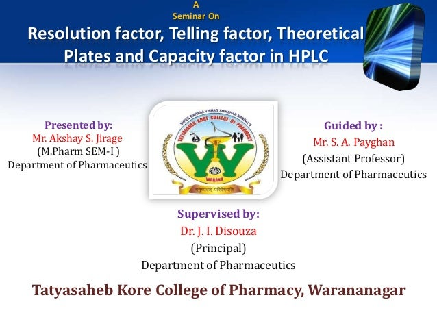 A                              Seminar On   Resolution factor, Telling factor, Theoretical       Plates and Capacity facto...