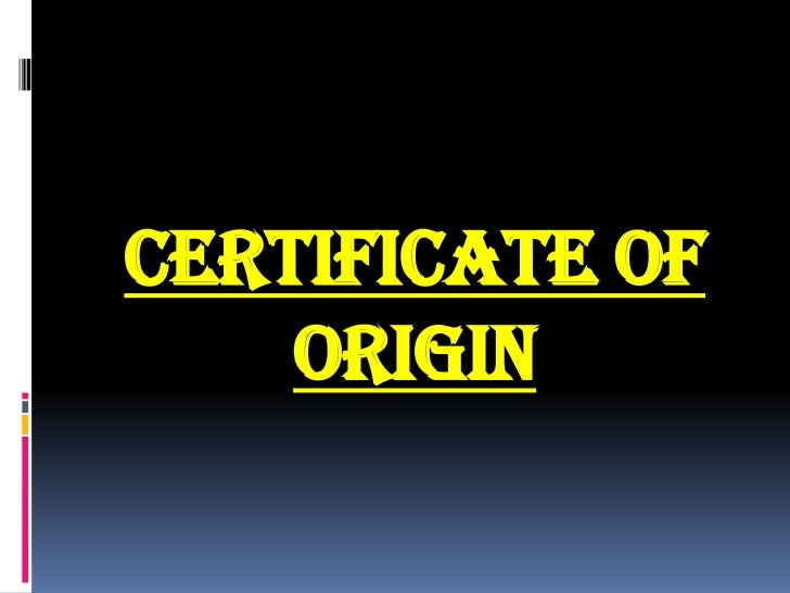 CERTIFICATE OF ORIGIN<br />