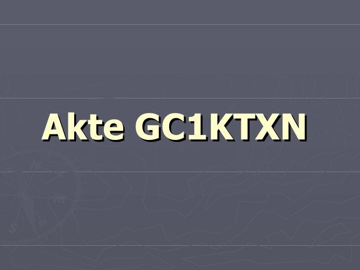 Akte GC1KTXN