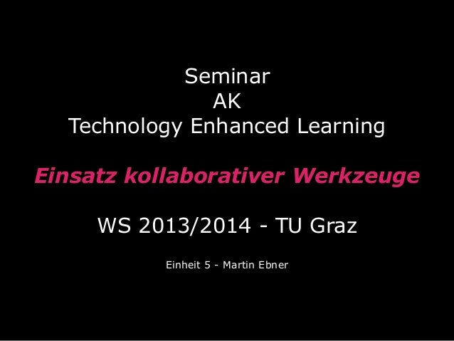 Seminar AK Technology Enhanced Learning WS 2013/2014 - Einheit 5