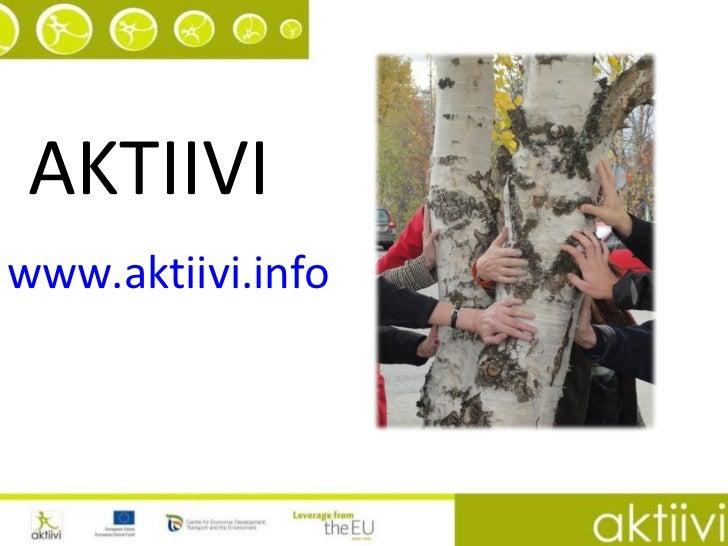 AKTIIVI www.aktiivi.info