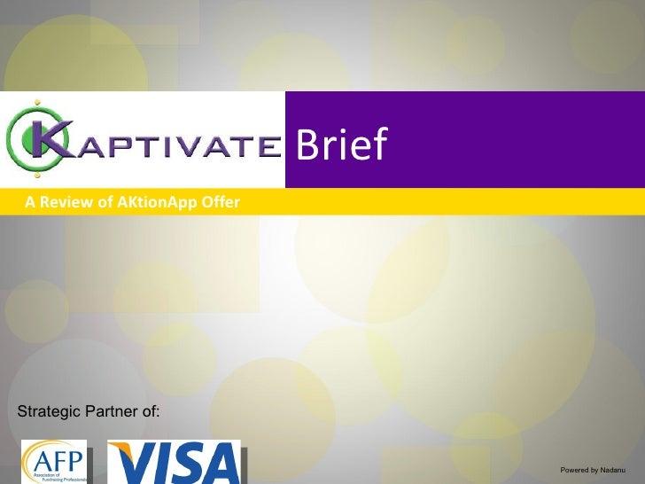 <ul><li>A Review of AKtionApp Offer </li></ul>Brief Strategic Partner of: Powered by Nadanu