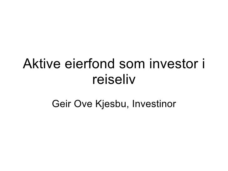 Aktive eierfond som investor i reiseliv