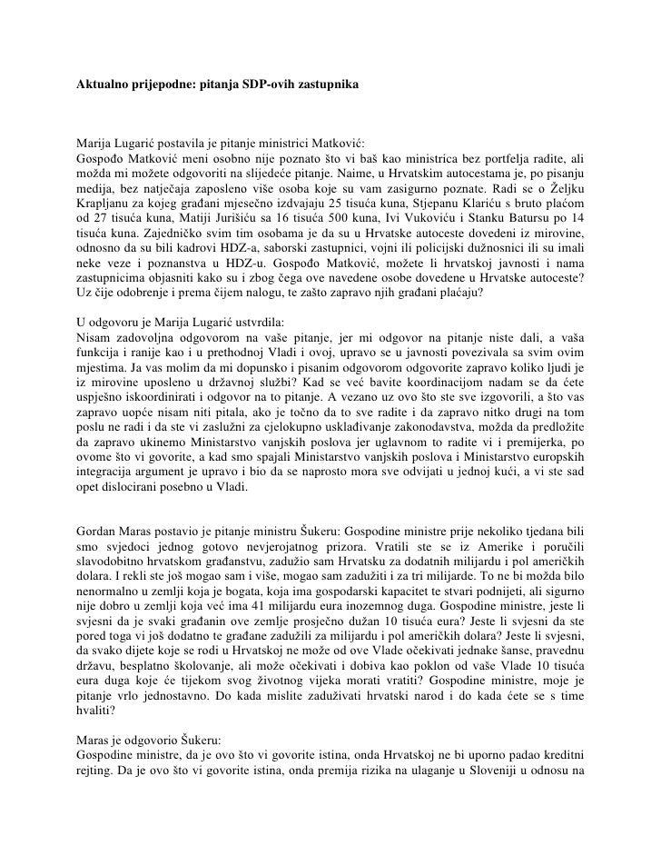 Aktualno prijepodne: pitanja SDP-ovih zastupnika<br />Marija Lugarić postavila je pitanje ministrici Matković:<br />Gospođ...