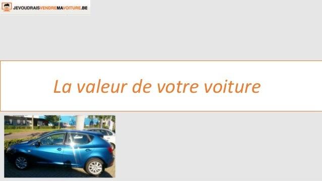 La valeur de votre voiture