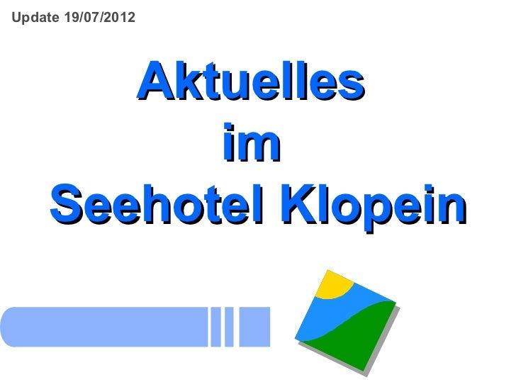 Update 19/07/2012        Aktuelles           im     Seehotel Klopein