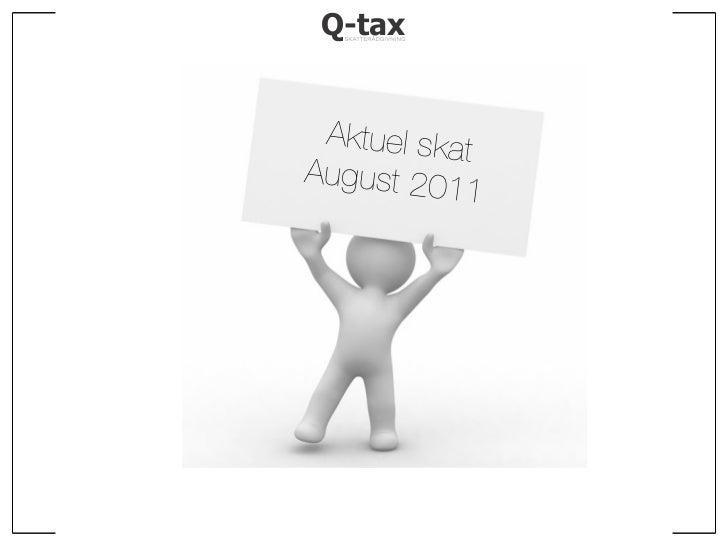 Aktuel skat august 2011
