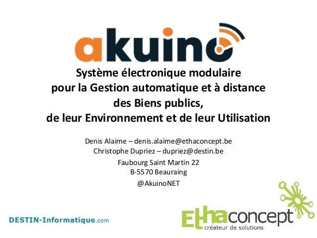 Système électronique modulaire  pour la Gestion automatique et à distance  des Biens publics,  de leur Environnement et de...
