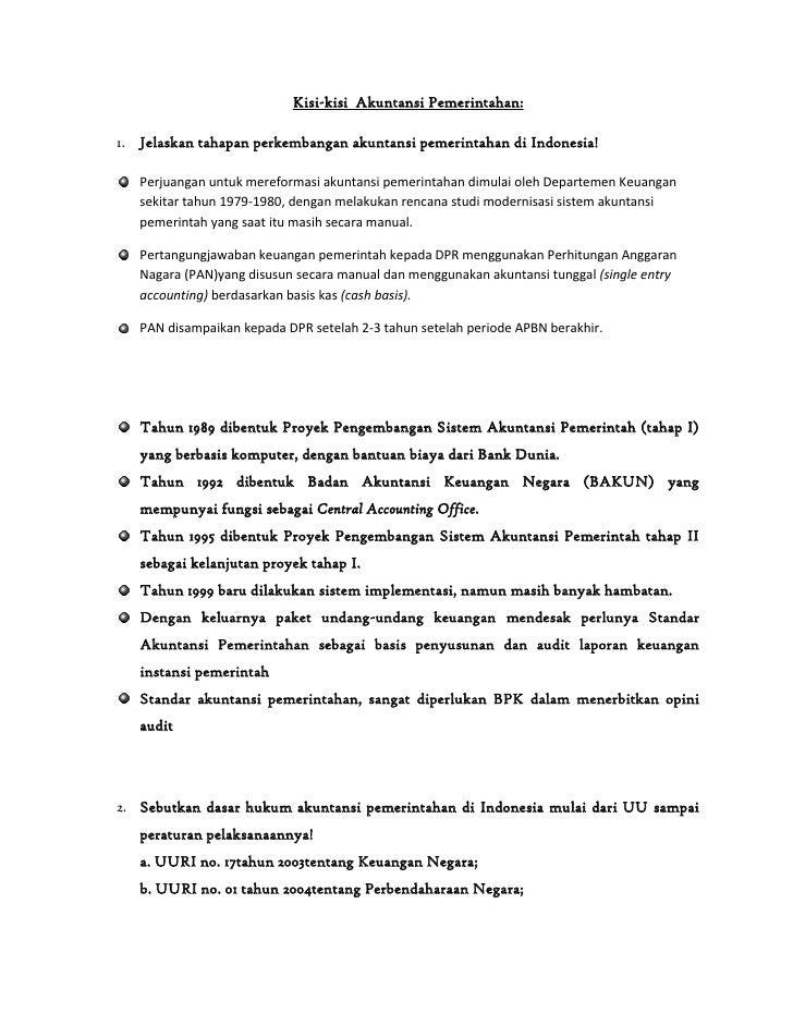 Kisi-kisi  Akuntansi Pemerintahan:<br /><ul><li>Jelaskan tahapan perkembangan akuntansi pemerintahan di Indonesia!</li></u...