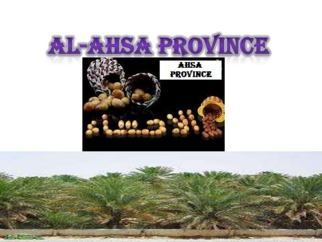 Province is locatedin the eastern regionof Saudi Arabia.And Al-Ahsa isthe largest provincesArabia area asthe total area wi...