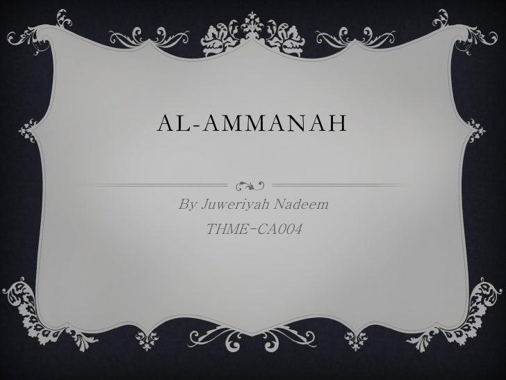 AL-AMMANAH By Juweriyah Nadeem    THME-CA004