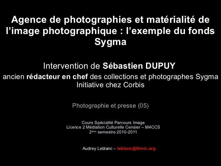 Cours Spécialité Parcours Image Licence 2 Médiation Culturelle Censier – M4CCS 2 ème  semestre 2010-2011 Agence de photogr...