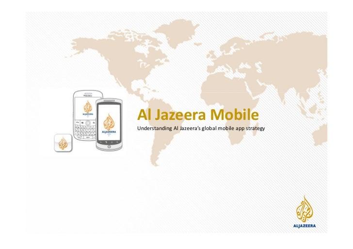Al Jazeera MobileUnderstanding Al Jazeera's global mobile app strategy