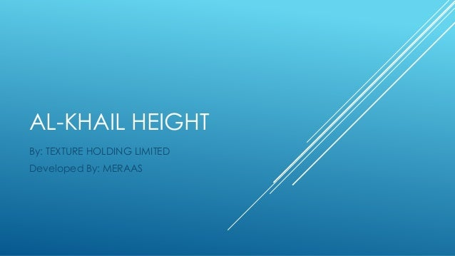 AL-KHAIL HEIGHT By: TEXTURE HOLDING LIMITED Developed By: MERAAS