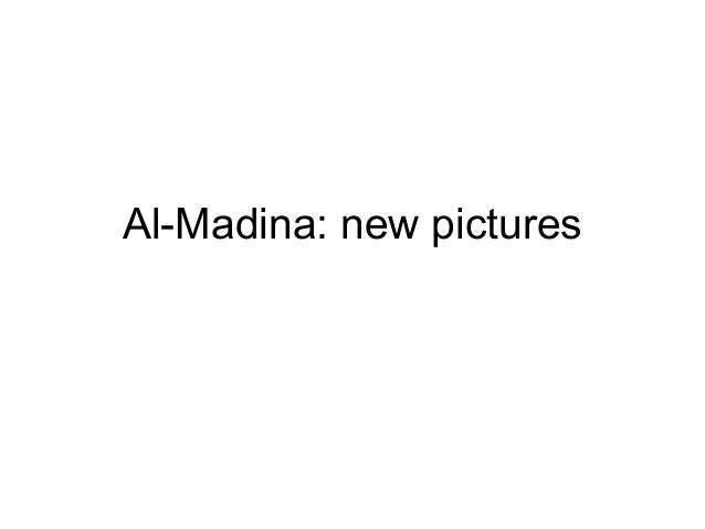 Al-Madina: new pictures