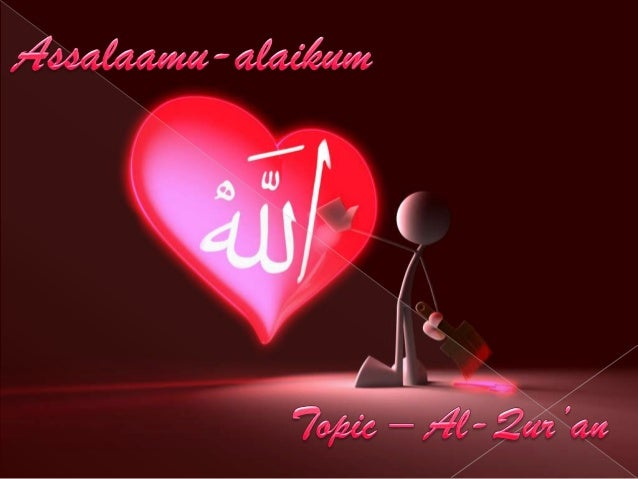 Al – Qur'an is the holy book forMuslims .It is the miraculous word ofAllah (SWT) revealed toProphet Muhammad (SAW)throug...