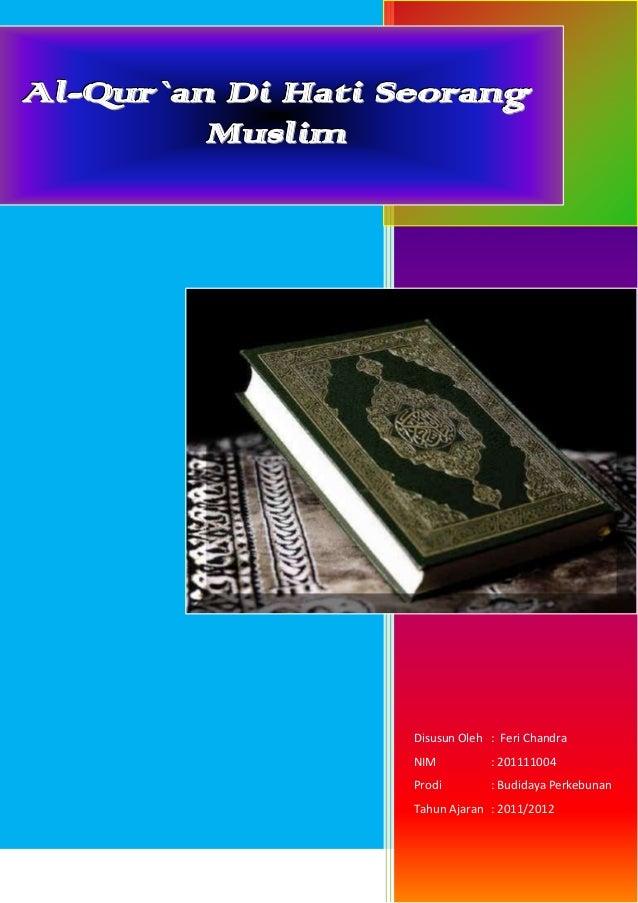 Al qur`an di hati seorang muslim