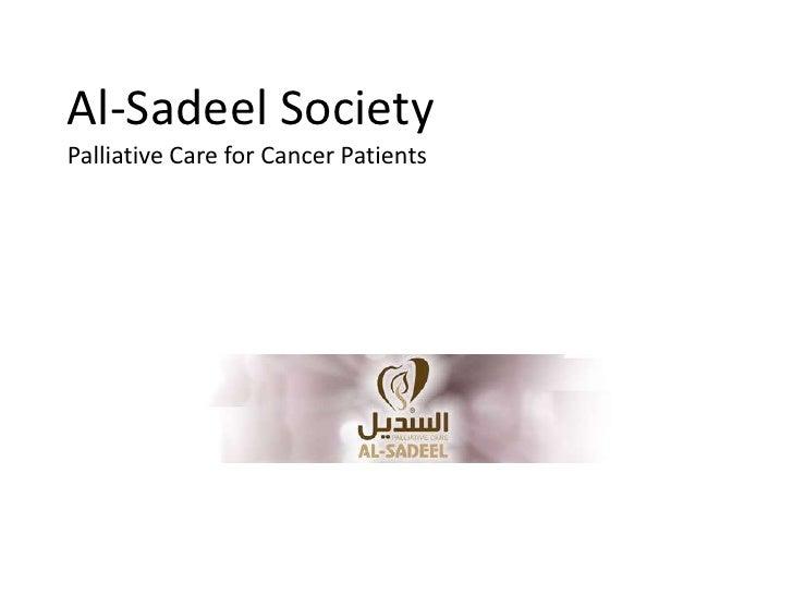 Al-Sadeel SocietyPalliative Care for Cancer Patients<br />