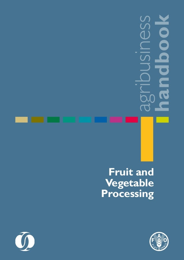 agribusiness handbook Please address comments and enquiries to: Investment Centre Division Food and Agriculture Organizati...