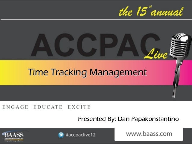 Time Tracking Management          Presented By: Dan Papakonstantino