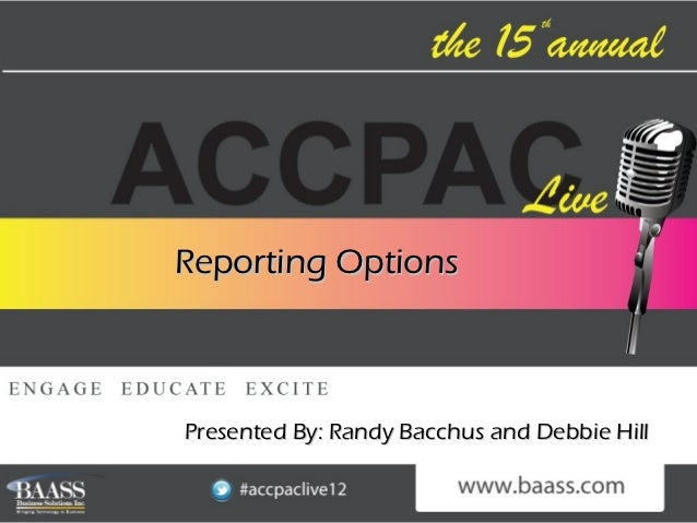 Reporting OptionsPresented By: Randy Bacchus and Debbie Hill