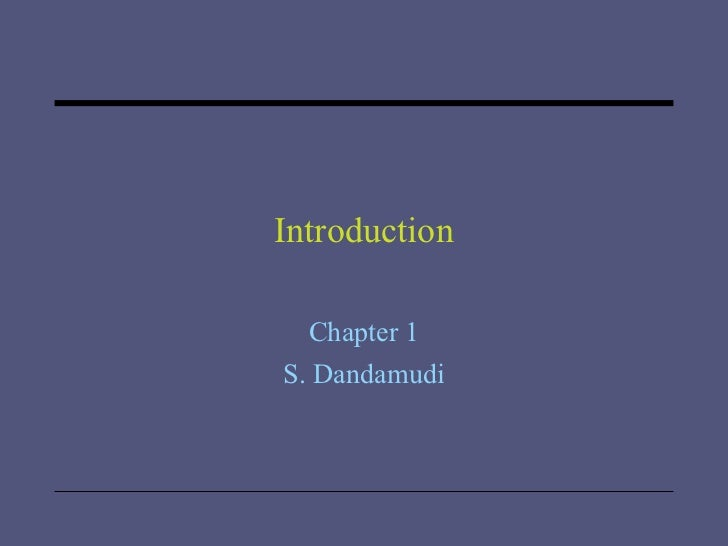Introduction Chapter 1 S. Dandamudi