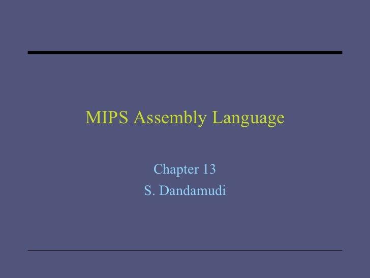 MIPS Assembly Language Chapter 13 S. Dandamudi