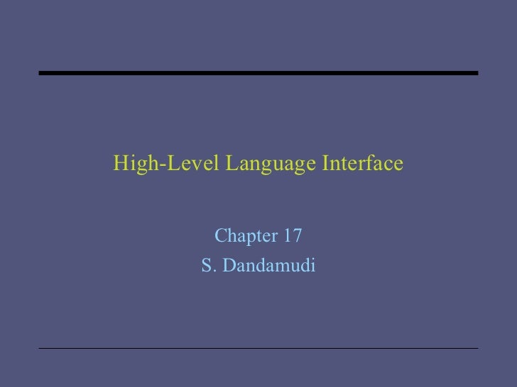 High-Level Language Interface Chapter 17 S. Dandamudi