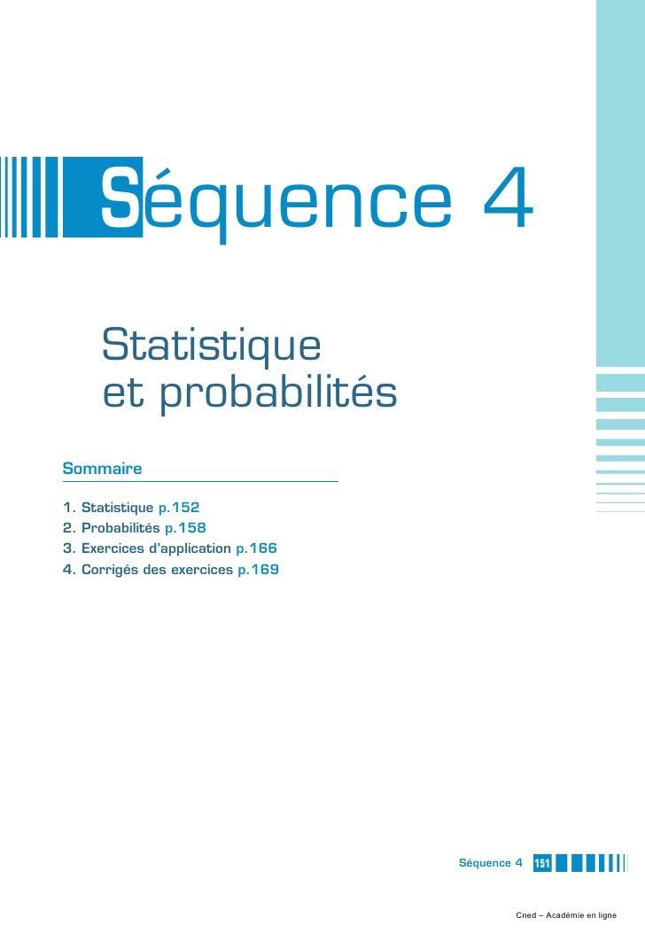 Séquence 4     Statistique     et probabilitésSommaire1. Statistique p.1522. Probabilités p.1583. Exercices d'application ...