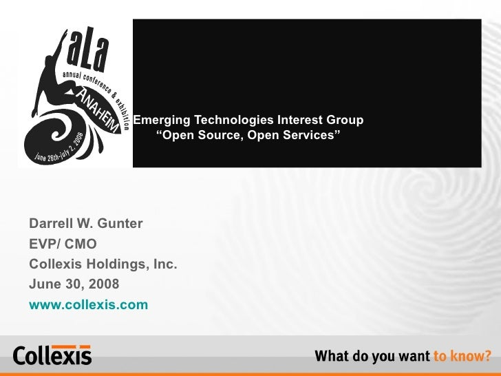 Darrell W. Gunter EVP/ CMO  Collexis Holdings, Inc. June 30, 2008  www.collexis.com Emerging Technologies Interest Group  ...
