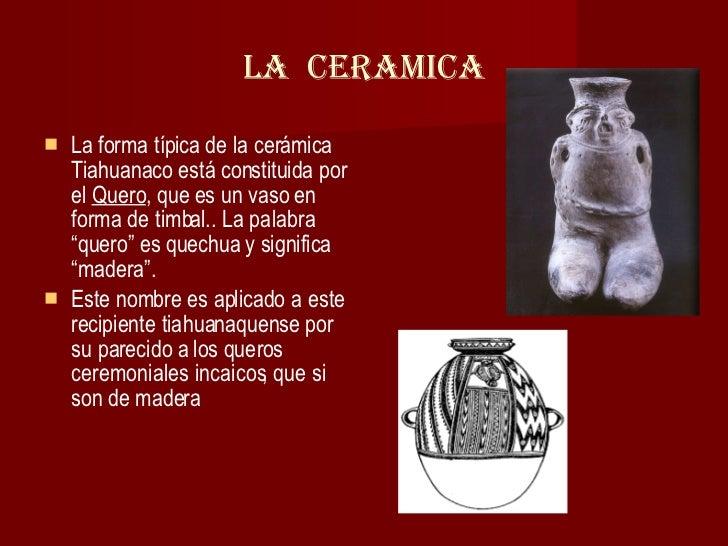 A la cultura tiahuanaco for Que es ceramica