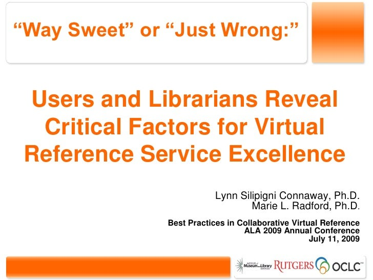 """Way Sweet"" or ""Just Wrong:""    Users and Librarians Reveal   Critical Factors for Virtual  Reference Service Excellence  ..."