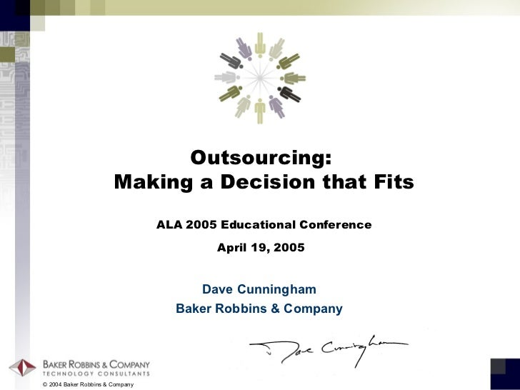 ALA 2005 Outsourcing  - Making a Decision that Fits by Dave Cunningham Apr 2005