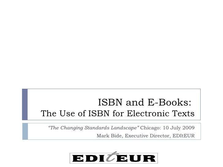 """ISBN and E-Books: The Use of ISBN for Electronic Texts  """"The Changing Standards Landscape"""" Chicago: 10 July 2009          ..."""