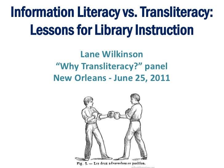ALA 2011 - Why Transliteracy