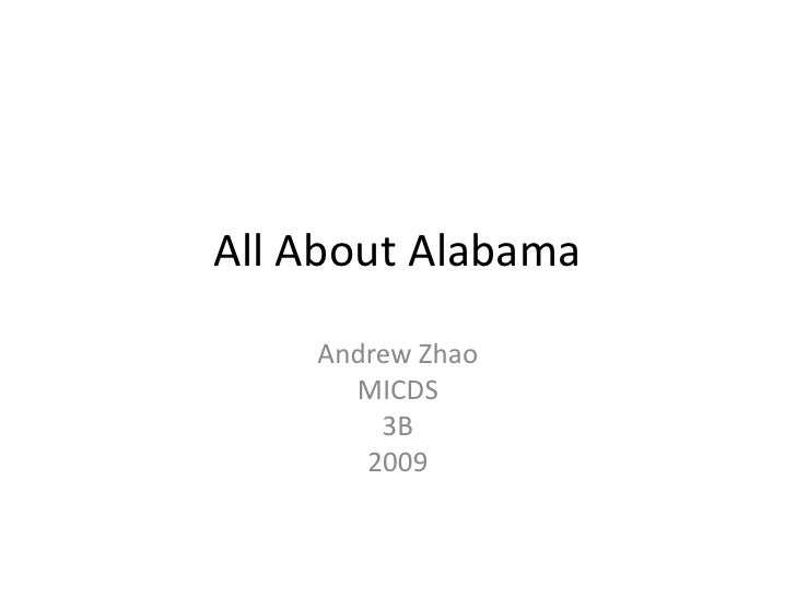 All About Alabama<br />Andrew Zhao<br />MICDS<br />3B<br />2009<br />