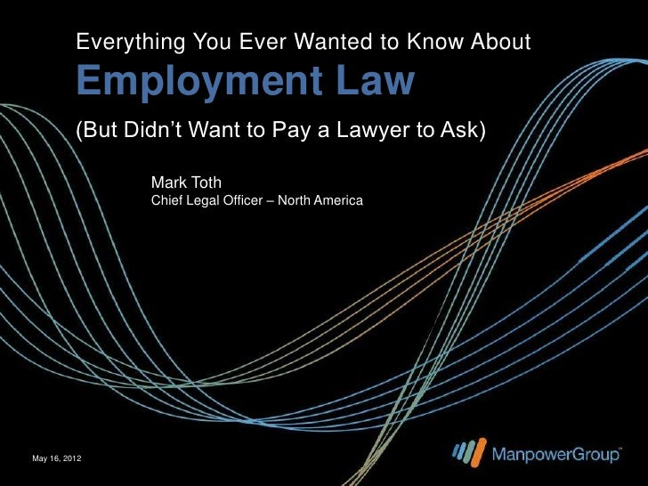 Everything You Ever Wanted to Know About Employment Law