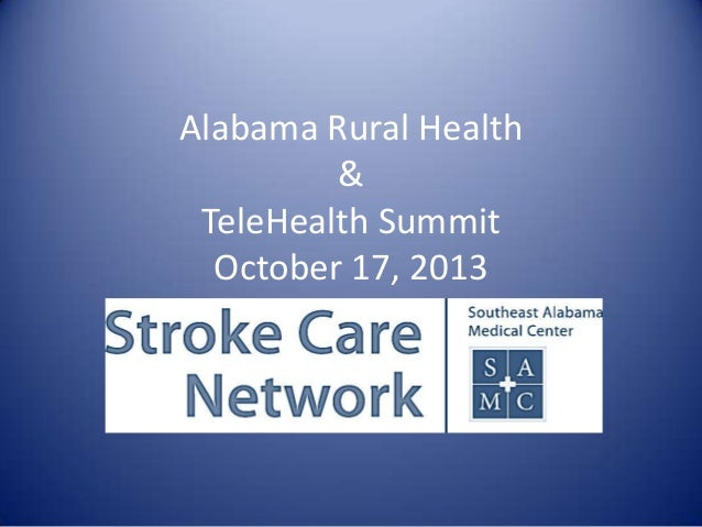 Alabama Rural Health & TeleHealth Summit October 17, 2013