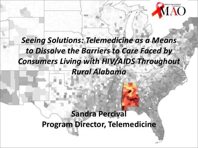 Seeing Solutions: Telemedicine as a Means to Dissolve the Barriers to Care Faced by Consumers Living with HIV/AIDS Through...